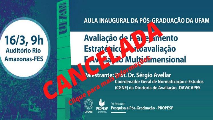 Cancelamento - Convite para a Aula Inaugural de todos os Programas de Pós-Graduação da UFAM 1º Semestre 2020