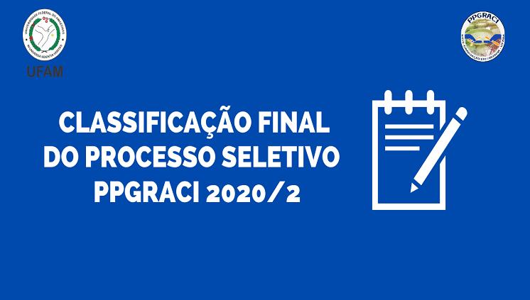 CLASSIFICAÇÃO FINAL PROCESSO SELETIVO 2020-2 PPGRACI